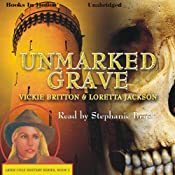 Unmarked Grave: Ardis Cole Mystery Series, Book 2 | Loretta Jackson, Vickie Britton