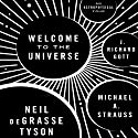 Welcome to the Universe: An Astrophysical Tour Hörbuch von Neil deGrasse Tyson, Michael A. Strauss, J. Richard Gott Gesprochen von: Michael Butler Murray