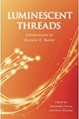 Luminescent Threads: Connections to Octavia E. Butler Paperback