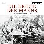 Die Briefe der Manns: Ein Familienporträt | Tilmann Lahme,Holger Pils,Kerstin Klein