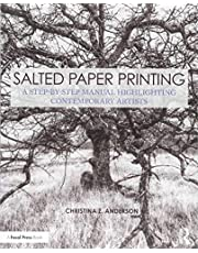 Salted Paper Printing: A Step-by-Step Manual Highlighting Contemporary Artists