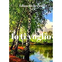 Io ti voglio (Italian Edition)