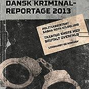 Taxatur endte med brutalt overfald (Dansk Kriminalreportage 2013) | Sasha Roth Kildelund