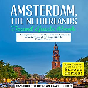 Amsterdam, Netherlands Travel Guide Book Audiobook