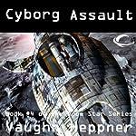 Cyborg Assault: Doom Star, Book 4   Vaughn Heppner