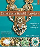 Dimensional Bead Embroidery: A Reference Guide to