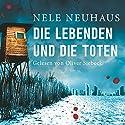 Die Lebenden und die Toten (Bodenstein & Kirchhoff 7) Audiobook by Nele Neuhaus Narrated by Oliver Siebeck