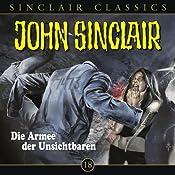 Die Armee der Unsichtbaren (John Sinclair Classics 18) | Jason Dark