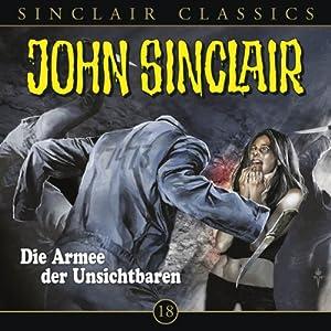 Die Armee der Unsichtbaren (John Sinclair Classics 18) Hörspiel