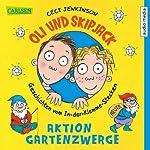 Aktion Gartenzwerge (Oli und Skipjack 2): Geschichten vom In-der-Klemme-Stecken | Ceci Jenkinson
