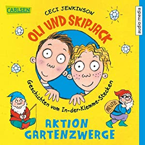 Aktion Gartenzwerge (Oli und Skipjack 2) Hörbuch