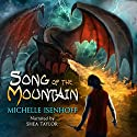 Song of the Mountain: Mountain Trilogy, Book 1 Audiobook by Michelle Isenhoff Narrated by Shea Taylor