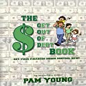 The Good Book: Get Out of Debt Audiobook by Pam Young Narrated by Pam Young