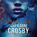 Speak No Evil: The Aldridge Sisters, Book 1 Audiobook by Tanya Anne Crosby Narrated by Julie McKay