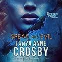Speak No Evil: The Aldridge Sisters, Book 1 Audiobook by Tanya Anne Crosby Narrated by Julie McKay