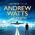 Glidepath Hörbuch von Andrew Watts Gesprochen von: Michael Pauley