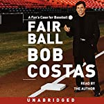 Fair Ball: A Fans' Case for Baseball | Bob Costas