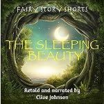 The Sleeping Beauty: Fairy Story Shorts | Clive Johnson