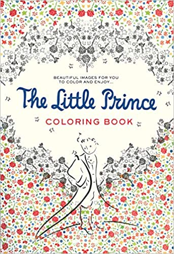 The Little Prince Coloring Book Beautiful Images For You To Color And Enjoy De Saint Exupery Antoine 9780544792586 Amazon Com Books