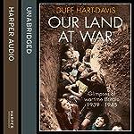 Our Land at War | Duff Hart-Davis
