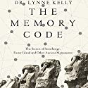 The Memory Code: The Secrets of Stonehenge, Easter Island and Other Ancient Monuments Audiobook by Dr. Lynne Kelly Narrated by Louise Siverson