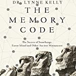 The Memory Code: The Secrets of Stonehenge, Easter Island and Other Ancient Monuments | Dr. Lynne Kelly