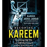 Becoming Kareem: Growing Up on and off the Court | Kareem Abdul-Jabbar,Raymond Obstfeld