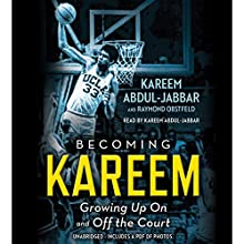 Becoming Kareem: Growing Up on and off the Court Audiobook by Kareem Abdul-Jabbar, Raymond Obstfeld Narrated by Kareem Abdul-Jabbar