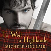 To Wed a Highlander: McTiernay Brothers, Book 2 | Michele Sinclair