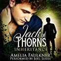 Jack of Thorns: Inheritance, Book 1 Audiobook by Amelia Faulkner Narrated by Joel Leslie
