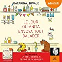 Le jour où Anita envoya tout balader Audiobook by Katarina Bivald Narrated by Marie Bouvier