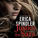 Justice for Sara Audiobook by Erica Spindler Narrated by Tavia Gilbert