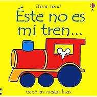 Este No Es Mi Tren: Tiene Las Ruedas Lisas (Toca, Toca!)