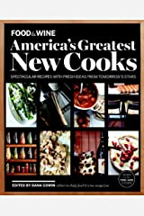 FOOD & WINE America's Greatest New Cooks: Spectacular Recipes with Fresh Ideas From Tomorrow's Stars Hardcover