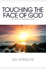 Touching the Face of God: 40 Days of Adoring God Paperback