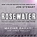 Rosewater - Previously Published as 'Then They Came For Me' Audiobook by Maziar Bahari, Aimee Molloy Narrated by Stephen Hoye