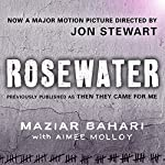 Rosewater - Previously Published as 'Then They Came For Me' | Maziar Bahari,Aimee Molloy