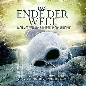 Das Ende der Welt nach Motiven von Sir Arthur Conan Doyle Hörbuch