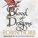 Blood of Dragons: The Rain Wild Chronicles 4  Hörbuch von Robin Hobb Gesprochen von: Anne Flosnik