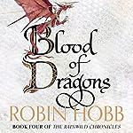 Blood of Dragons: The Rain Wild Chronicles 4 | Robin Hobb