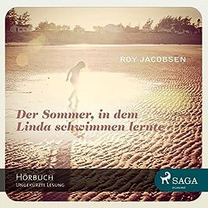 Der Sommer, in dem Linda schwimmen lernte Hörbuch
