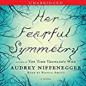 Her Fearful Symmetry: A Novel Audiobook by Audrey Niffenegger Narrated by Bianca Amato