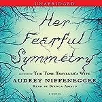 Her Fearful Symmetry: A Novel | Audrey Niffenegger
