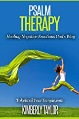 Psalm Therapy: Healing Negative Emotions God's Way Paperback
