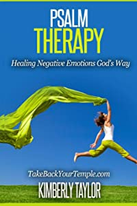 Psalm Therapy: Healing Negative Emotions God's Way