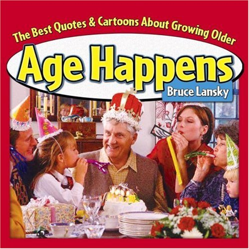 R Dan And Co Inc Download Age Happens The Best Quotes About