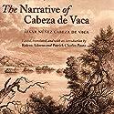 The Narrative of Cabeza de Vaca Audiobook by Alvar Nunez Cabeza De Vaca Narrated by Claton Butcher