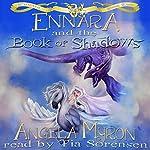 Ennara and the Book of Shadows: Ennara, Book 2   Angela Myron