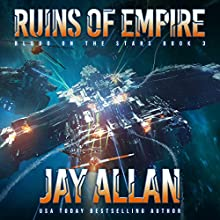 Ruins of Empire: Blood on the Stars, Book 3 Audiobook by Jay Allan Narrated by Jeffrey Kafer
