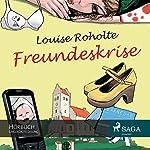 Freundeskrise | Louise Roholte